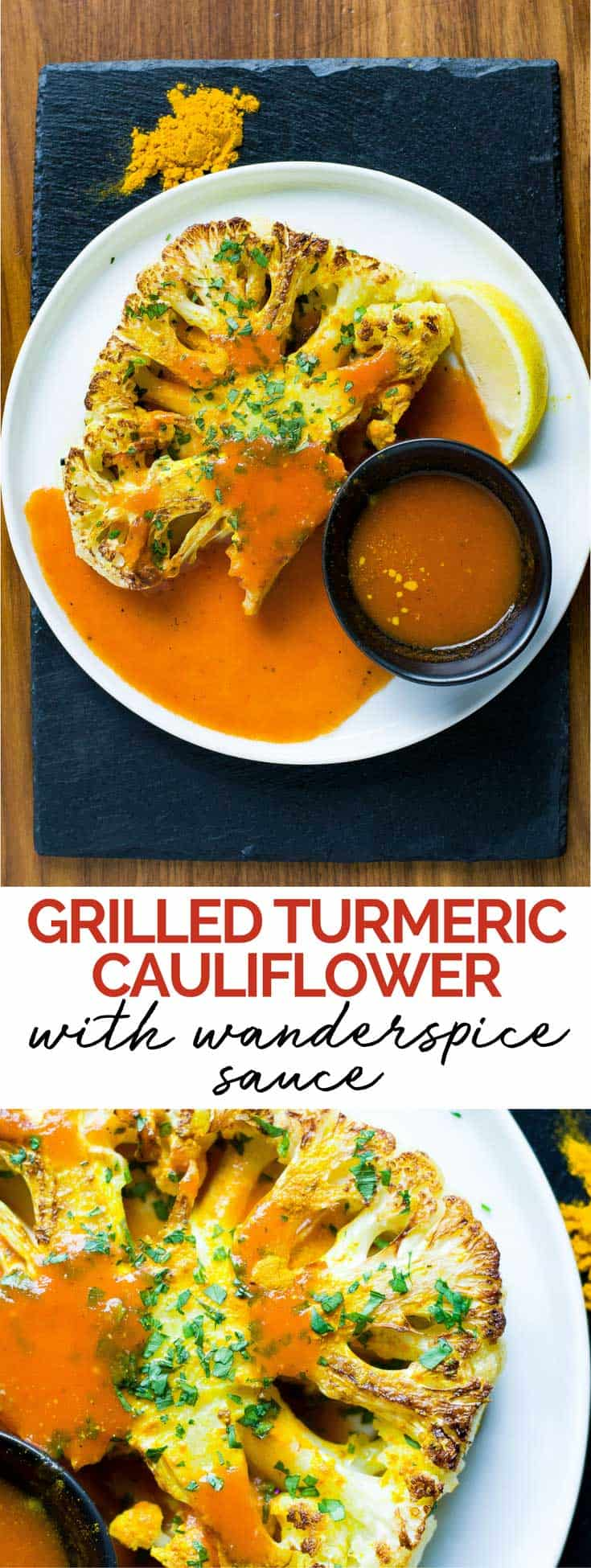 Grilled cauliflower steak recipe with turmeric dust and our original red sauce. Healthy and filling. Cauliflower | Steak | Turmeric | Vegan | Gluten-Free | Paleo